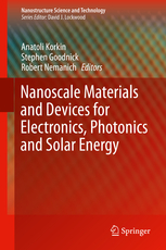 Nanoscale Materials and Defvices for Electronics, Photonics and Solar Energy. Editors: Korkin, Anatoli; Goodnick, Stephen; Nemanich, Robert (Eds.)