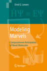 Errol G. Lewars -- Modeling Marvels. Computational Anticipation of Novel Molecules